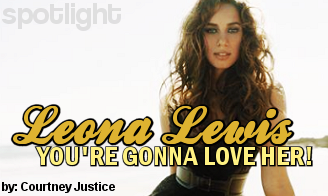 Leona Lewis - You're Gonna 'LOVE' Her!