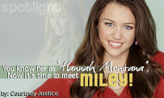 You know her as 'Hannah Montana' - It's time to MEET Miley!