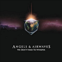 Angels & Airwaves, 'We Don't Need To Whisper'
