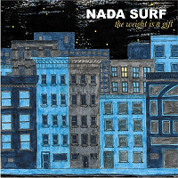 Nada Surf, 'The Weight Is A Gift'