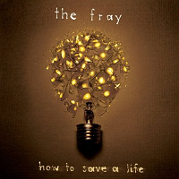 The Fray, 'How To Save A Life'